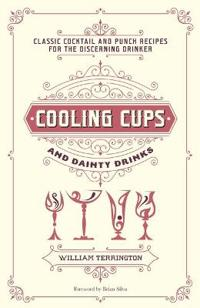 Cooling cups and dainty drinks - classic cocktail and punch recipes for the