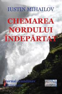 Chemarea Nordului Indepartat (Editia Color): Jurnal Scandinav