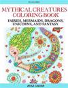 Mythical Creatures Coloring Book: Fairies, Mermaids, Dragons, Unicorns, and Fantasy
