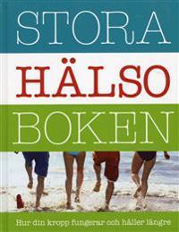 Stora hälsoboken : hur din kropp fungerar och håller längre - Helen Wallskär, Töres Theorell, Carl Lindeborg | Laserbodysculptingpittsburgh.com