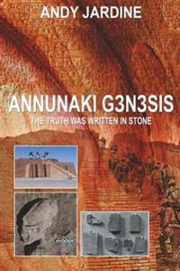 Annunaki Genesis: The Truth Was Written in Stone