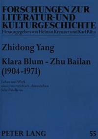 Klara Blum - Zhu Bailan (1904-1971): Leben Und Werk Einer Oesterreichisch-Chinesischen Schriftstellerin
