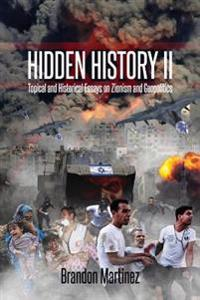 Hidden History II: Topical and Historical Essays on Zionism and Geopolitics