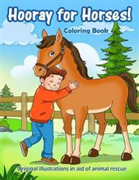 Hooray for Horses!: Original Coloring Book in Aid of Animal Rescue