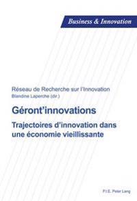 Géront'innovations: Trajectoires d'Innovation Dans Une Économie Vieillissante