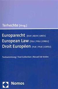 European Law (Teu/Tfeu/Cfreu) - Europarecht (Euv/Aeuv/Grch) - Droit Europ En (Tue/Tfue/Cdfeu): Text Collection - Textsammlung - Recueil de Textes