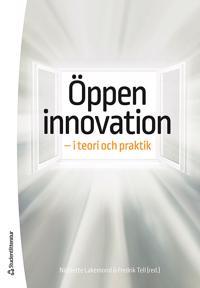 Öppen innovation - - i teori och praktik