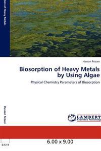 Biosorption of Heavy Metals by Using Algae