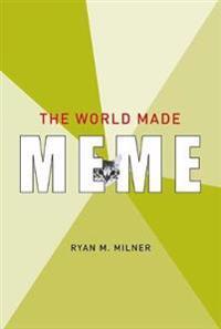 The World Made Meme