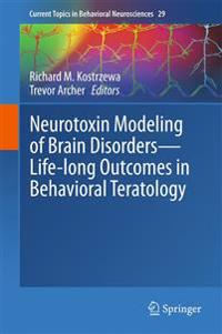 Neurotoxin Modeling of Brain Disorders — Life-long Outcomes in Behavioral Teratology