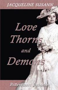 Love Thorns & Demons: Bittersweet Devotion