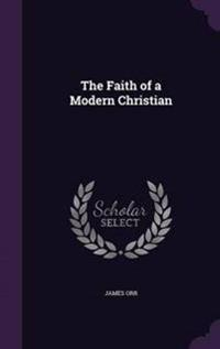 The Faith of a Modern Christian