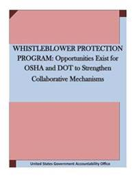 Whistleblower Protection Program: Opportunities Exist for OSHA and Dot to Strengthen Collaborative Mechanisms