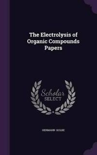 The Electrolysis of Organic Compounds Papers