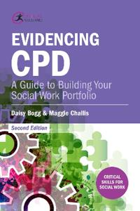 Evidencing Cpd: A Guide to Building Your Social Work Portfolio