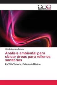 Analisis Ambiental Para Ubicar Areas Para Rellenos Sanitarios