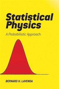 Statistical Physics: A Probabilistic Approach
