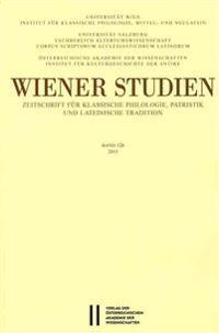 Wiener Studien. Zeitschrift Fur Klassische Philologie, Patristik Und Lateinische Tradition / Wiener Studien Band 128/2015: Zeitschrift Fur Klassische