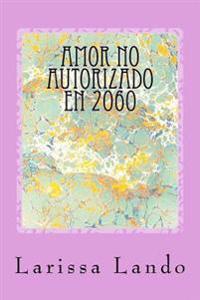 Amor No Autorizado En 2060