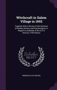 Witchcraft in Salem Village in 1692