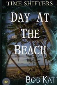 Day at the Beach: Time Shifters Book #2