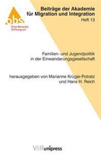 Familien- Und Jugendpolitik in Der Einwanderungsgesellschaft: Akzente - Analysen - Aktionen