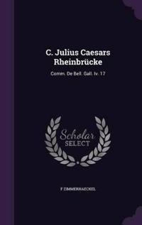 C. Julius Caesars Rheinbrucke