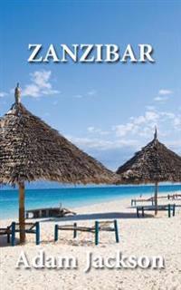 Zanzibar: Travel Guide