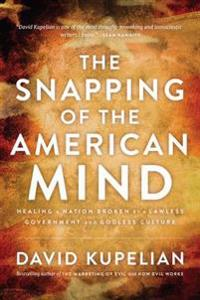 Snapping of the American Mind