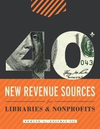40+ New Revenue Sources for Libraries & Nonprofits