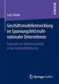 Geschäftsmodellentwicklung Im Spannungsfeld Multinationaler Unternehmen