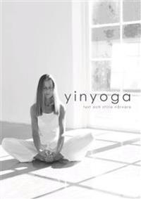Yinyoga : tyst och stilla närvaro