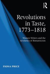 Revolutions in Taste, 1773-1818