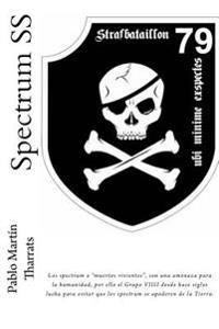 """Spectrum SS: Los Spectrum O """"Muertos Vivientes,"""" Son Una Amenaza Para La Humanidad, Por Ello El Grupo VIIII Desde Hace Siglos Lucha"""