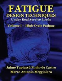 Fatigue Design Techniques: Vol. I - High-Cycle Fatigue