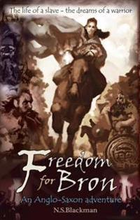 Freedom for bron - the boy who saved a kingdom