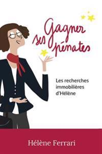 Gagner Ses Penates: Les Recherches Immobilieres D'Helene