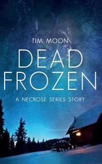 Dead Frozen: A Necrose Series Story