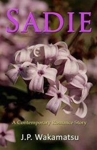 Sadie: A Contemporary Romance Story