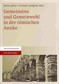 Gemeinsinn Und Gemeinwohl in Der Romischen Antike