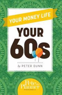 Your Money Life: Your 60s
