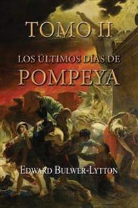 Los Ultimos Dias de Pompeya (Tomo 2)