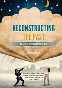 Reconstructing the Past to Have a Remarkable Future