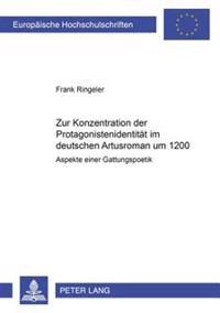 Zur Konzeption Der Protagonistenidentitaet Im Deutschen Artusroman Um 1200