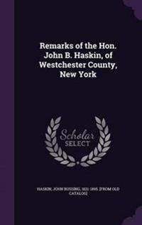 Remarks of the Hon. John B. Haskin, of Westchester County, New York