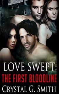 Love Swept: The First Bloodline