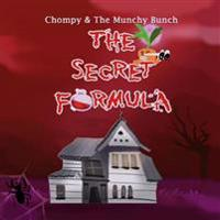 The Secret Formula: Chompy & the Munchy Bunch