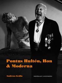 Pontus Hultén, Hon & Moderna