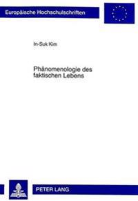 Phaenomenologie Des Faktischen Lebens: Heideggers Formal Anzeigende Hermeneutik (1919-1923)