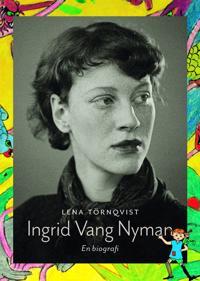 Ingrid Vang Nyman : En biografi